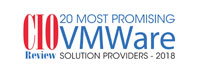 20 Most Promising VMWare Solution Providers - 2018
